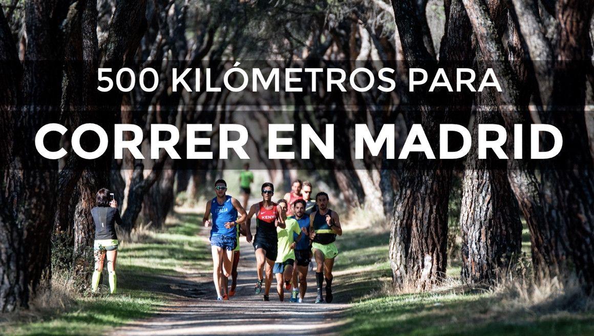 500 kilómetros para correr en Madrid