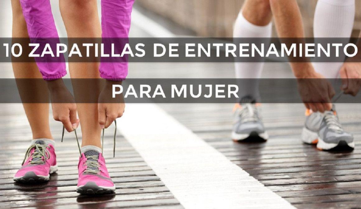 10 zapatillas de entrenamiento para mujer