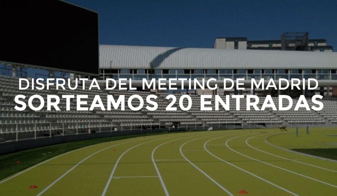 Sorteamos 20 entradas para el Meeting de Madrid